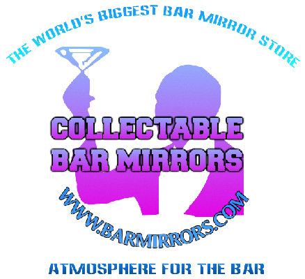 Collectable Bar Mirrors World S Biggest Bar Mirror Store