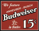 Budweiser 15 Cent A Bottle Retro Tin Sign